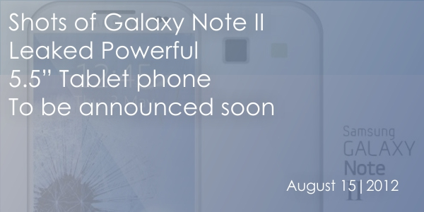 Banner Galaxy Note Official galaxy note II shots surface, release expected soon