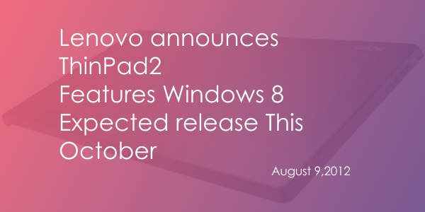 banner Lenovo announces ThinkPad Tablet 2; features Windows 8